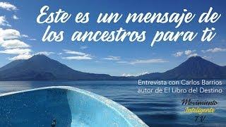 Este es un mensaje de los ancestros para ti - Entrevista con Carlos Barrios
