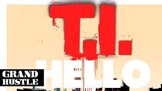 T.I. - Hello (ft. CeeLo Green)