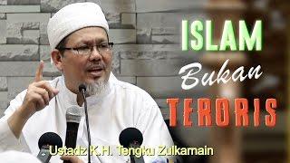 getlinkyoutube.com-Islam Bukan Teroris - Ustadz KH. Tengku Zulkarnain