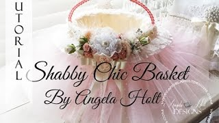 getlinkyoutube.com-Shabby Chic Basket Tutorial LONG TUTORIAL SOLD!!!!