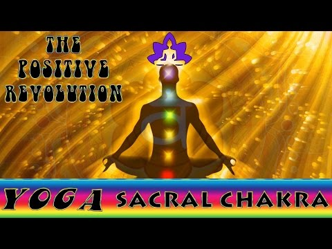 The Sacral Chakra on The Positive Revolution Presents Yoga