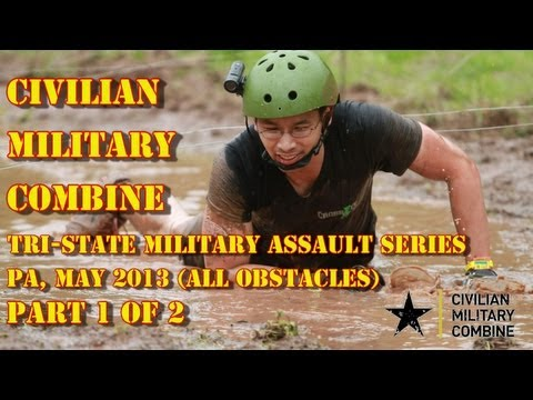Civilian Military Combine: Tri-State Military Assault, PA - May 2013 (All Obstacles) (Part 1/2)