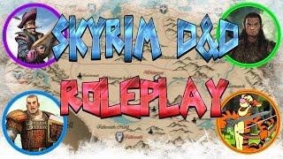 getlinkyoutube.com-SKYRIM D&D ROLEPLAY - The Adventure Begins! (LIVE RP!)