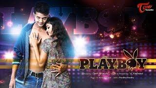getlinkyoutube.com-PLAYBOY   Telugu Short Film 2016   Directed by V Yeshasvee   Sudhakar Boina   #TeluguShortFilms