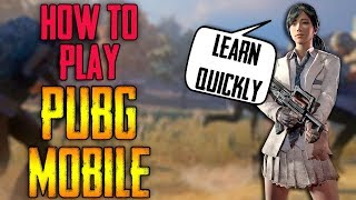 How to play PUBG mobile | Learn Quickly | MUST WATCH for beginners !