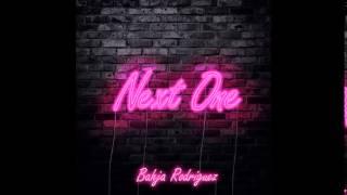 Bahja Rodriguez - Next One