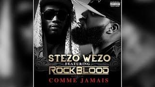 Stezo Wezo - Comme Jamais (ft. Rock Blood)