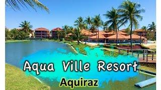Aqua Ville Resort - Praia Porto das Dunas - Ceará | Que viagem