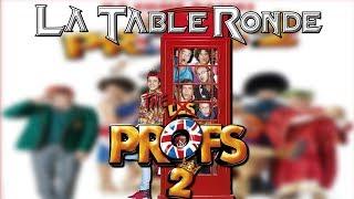 LES PROFS 2 (SPOILERS) ║ La Table Ronde #32