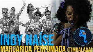 Margarida Perfumada (Timbalada) - Indy Naíse | ELEFANTE SESSIONS