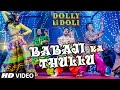Babaji Ka Thullu Video Song | Dolly Ki Doli | T-series