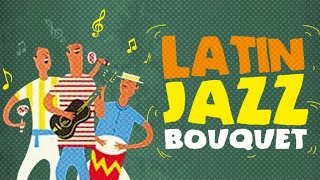 getlinkyoutube.com-Latin Jazz Bouquet - The Flavour of Latin Jazz