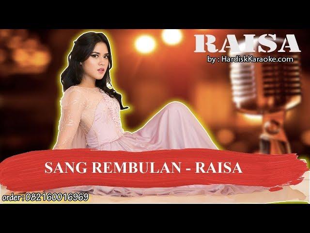 SANG REMBULAN   RAISA Karaoke
