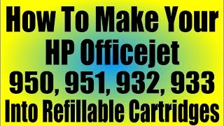 getlinkyoutube.com-How to make HP 950, 951, 932, 933 into refillable cartridges