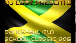 Dancehall Old School Classic of the 90s mix by djeasy width=