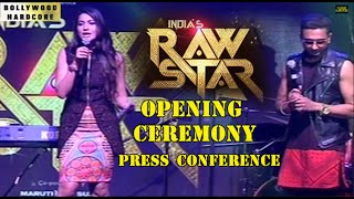 "getlinkyoutube.com-""India's Raw Star"" OPENING CEREMONY - Yo Yo Honey Singh - GAUHAR KHAN- PRESS CONF"