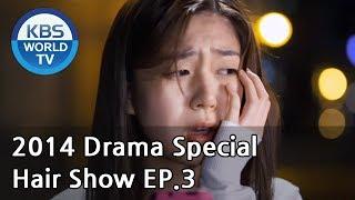 getlinkyoutube.com-Hair Show | 헤어쇼 - Part 3 (Drama Special / 2014.08.08)