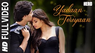 Yadaan Teriyaan FULL VIDEO Song   Rahat Fateh Ali Khan | Hero | Sooraj, Athiya | T Series