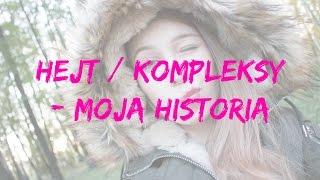 getlinkyoutube.com-HEJT / KOMPLEKSY - Moja HISTORIA