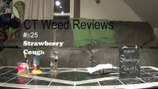 CT WEED REVIEWS #325 Dispensary STRAIN: STRAWBERRY COUGH