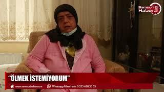 Samsun'da lösemi hastası Ayşe teyzenin yardım çağrısı