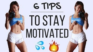 6 TIPS: How To Stay Motivated | Workout & Fitness Journey