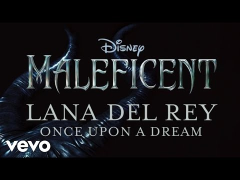 Lana Del Rey   Once Upon A Dream  From Maleficent Audio Only