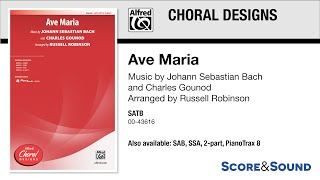 Ave Maria, arr. Russell Robinson – Score & Sound