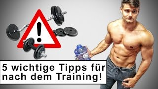 5 Tipps für nach dem Training - Effektiv Muskeln aufbauen