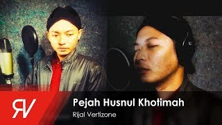 Rijal Vertizone   Pejah Husnul Khotimah (Official Video Lirik)