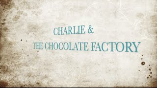 getlinkyoutube.com-Charlie and the Chocolate Factory - 2015