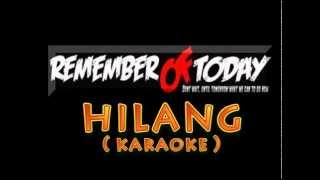 getlinkyoutube.com-Remember Of Today - HILANG ( karaoke.vers )