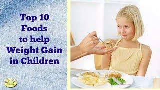 getlinkyoutube.com-Top 10 Foods to Help Weight Gain in Children