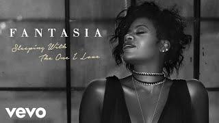 getlinkyoutube.com-Fantasia - Sleeping With The One I Love (Audio)