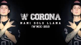 W.Corona -  Mami sólo llama  (wmix)