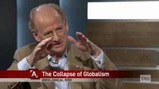 John Ralston Saul: The Collapse of Globalism