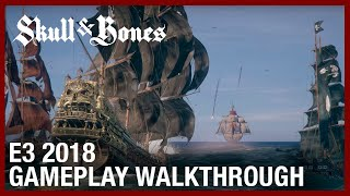 Skull & Bones - E3 2018 Gameplay Walkthrough