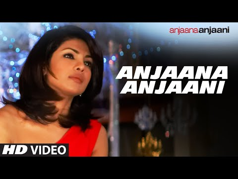 'Anjaana Anjaani' (Tiitle Track) Ft. Ranbir kapoor, Priyanka Chopra