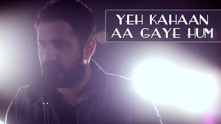 Yeh Kahaan Aa Gaye Hum - Silsila (Cover)   Suryaveer Hooja