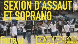 Sexion d'Assaut et Soprano s'affrontent au football