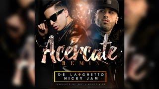 getlinkyoutube.com-De La Ghetto feat. Nicky Jam - Acércate REMIX [Audio Oficial]
