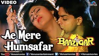 Ae Mere Humsafar Full Video Song | Baazigar | Shahrukh Khan, Kajol | Vinod Rathod & Alka Yagnik