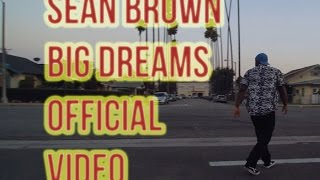 Sean Brown - Big Dreams
