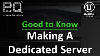 getlinkyoutube.com-Unreal Engine 4 Good to Know - Making A Dedicated Server
