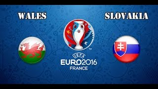 Wales vs Slovakia 2-1 | All Goals 11.06.2016 | Extended Highlights