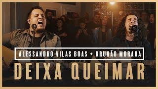 Deixa Queimar - Alessandro Vilas Boas + Brunão Morada // Som do Secreto (Vol. 1)