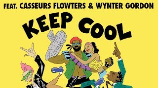 Major Lazer - Keep Cool (ft. Casseurs Flowters & Wynter Gordon)