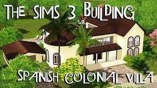 THE SIMS 3 BUILDING - Spanish Colonial