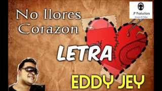 getlinkyoutube.com-No llores Corazon  (Letra) Eddy Jey
