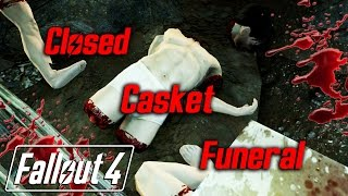 getlinkyoutube.com-Fallout 4 - Closed Casket Funeral